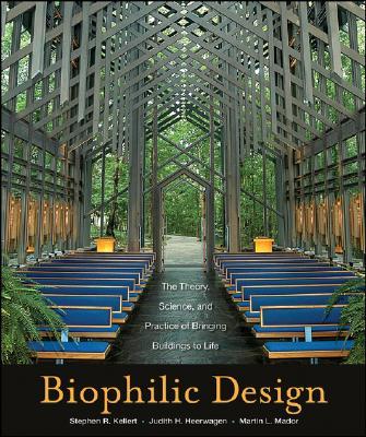 Biophilic Design By Kellert, Stephen R. (EDT)/ Heerwagen, Judith H. (EDT)/ Mador, Martin L. (EDT)