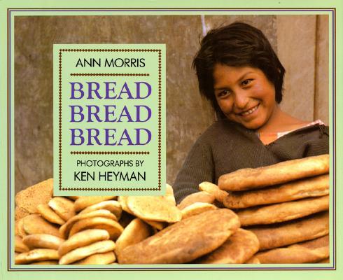 Bread, Bread, Bread By Morris, Ann/ Heyman, Ken (PHT)